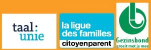 Met de steun van / avec le support de : de Taalunie, de Gezinsbond, la Ligue des familles